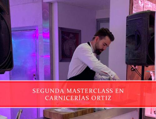 Segunda Masterclass en Carnicerías Ortiz