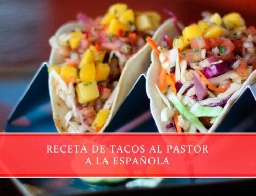 Receta de tacos al pastor a la española