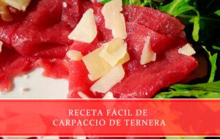 Receta fácil de carpaccio de ternera - Carnicerías Juan Ortiz