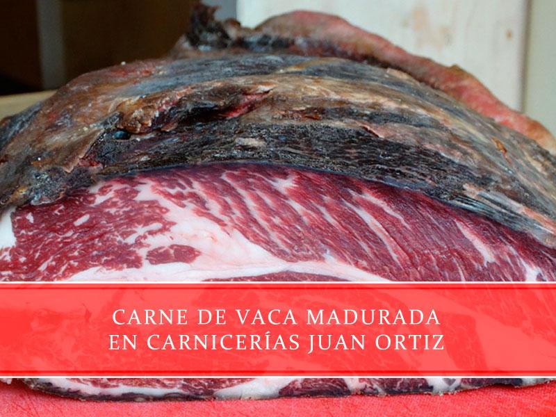 Carne de vaca madurada en Carnicerías Juan Ortiz