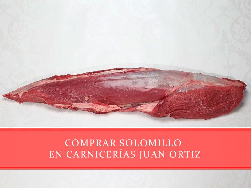 Comprar solomillo en Carnicerías Juan Ortiz