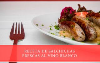 Receta de salchichas frescas al vino blanco - Carnicerías Juan Ortiz