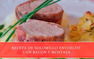Receta de solomillo envuelto con bacon y mostaza - Carnicerías Juan Ortiz